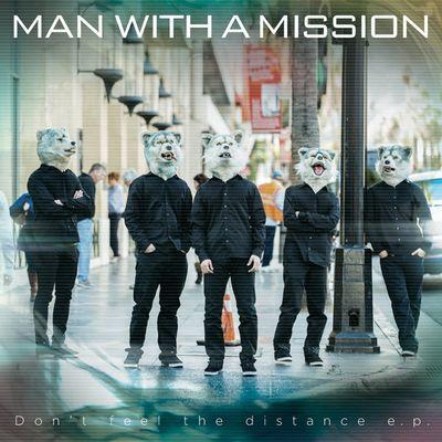 マン ウィズ ア ミッション 歌詞 Man with a mission (MWAM